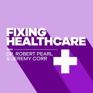 Fixing Healthcare Podcast
