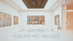 LED lighting for museums and galleries