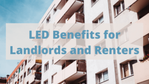LEDs for landlords and renters