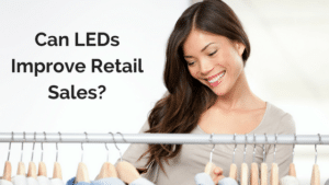LEDs and retail