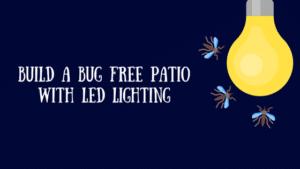 Bug Free Patio