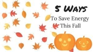5 ways to save energy this fall
