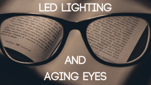 LED Lighting And Aging Eyes