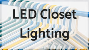 LED Closet Lighting