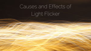 Causes And Effects Of Light Flicker