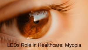LEDs Role In Healthcare Myopia