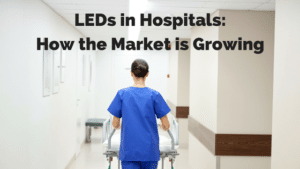 LEDs In Hospitals How The Market Is Growing