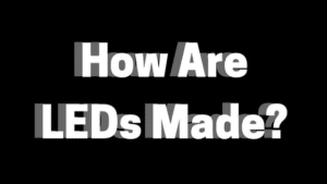 How are LEDs made